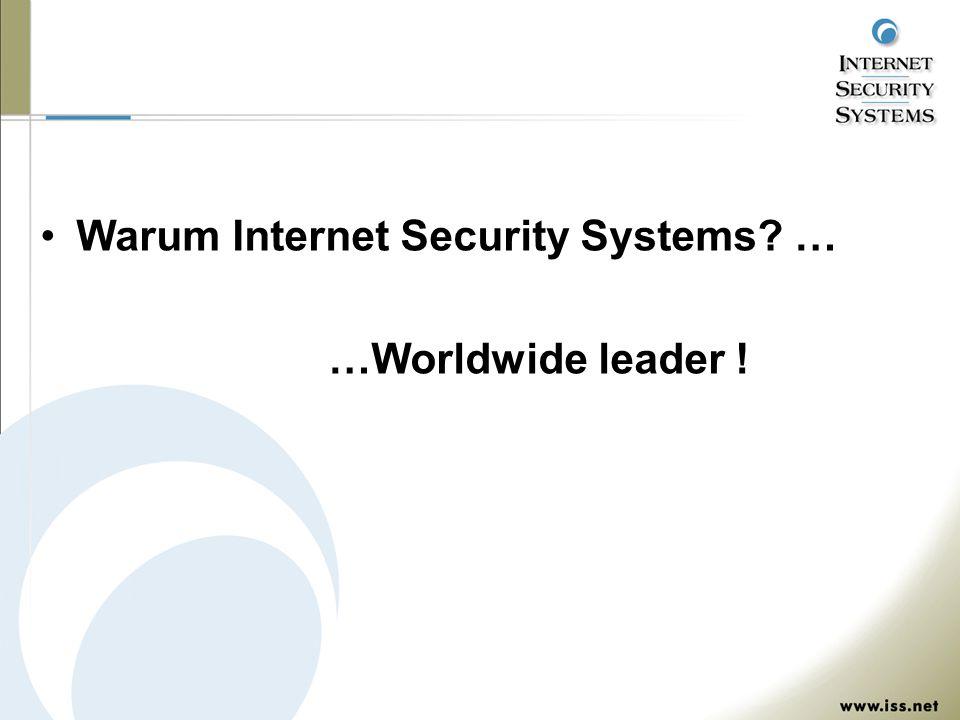 Warum Internet Security Systems? … …Worldwide leader !