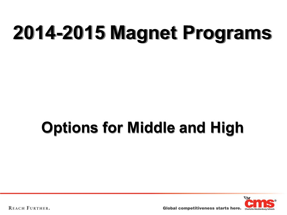 2014-2015 Magnet Programs Options for Middle and High Options for Middle and High