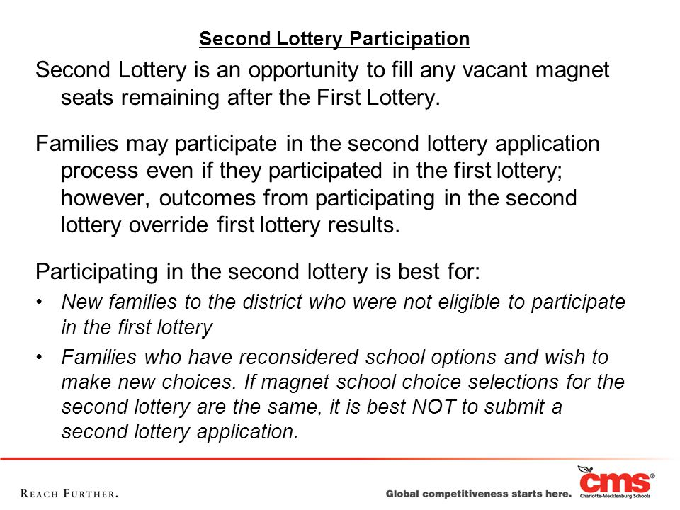 Second Lottery Participation Second Lottery is an opportunity to fill any vacant magnet seats remaining after the First Lottery.