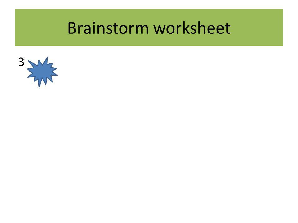 Brainstorm worksheet 3