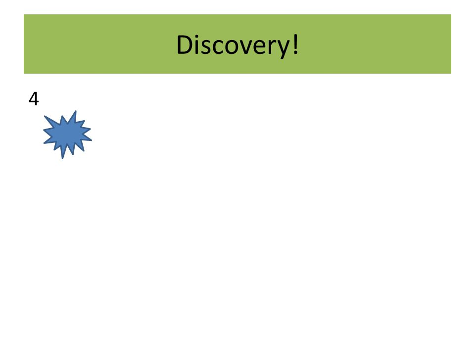 Discovery! 4