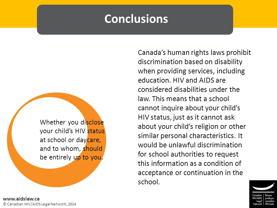 © Canadian HIV/AIDS Legal Network, 2014 www.aidslaw.ca Canada's human rights laws prohibit discrimination based on disability when providing services, including education.