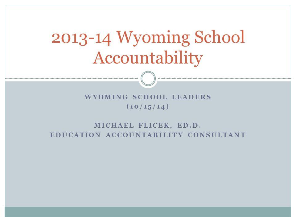 WYOMING SCHOOL LEADERS (10/15/14) MICHAEL FLICEK, ED.D.