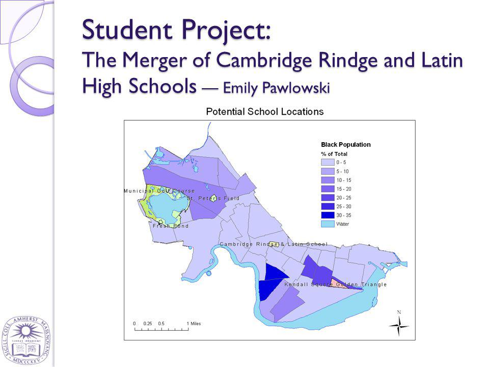 Cities, Schools, and Space Student Project: The Merger of Cambridge Rindge and Latin High Schools — Emily Pawlowski