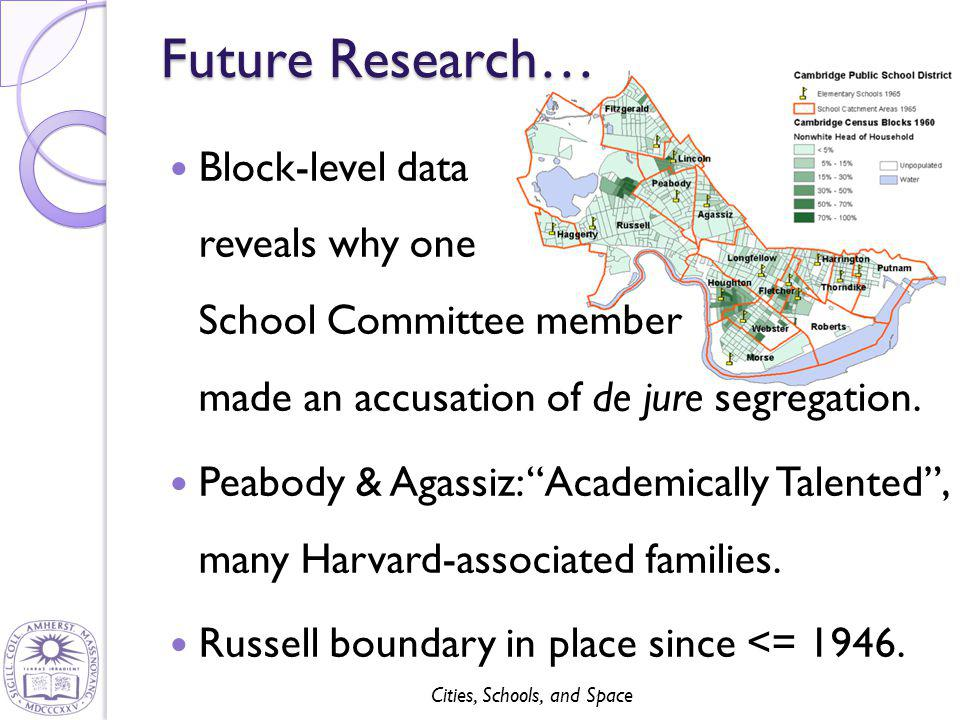 "Cities, Schools, and Space Block-level data reveals why one School Committee member made an accusation of de jure segregation. Peabody & Agassiz: ""Aca"
