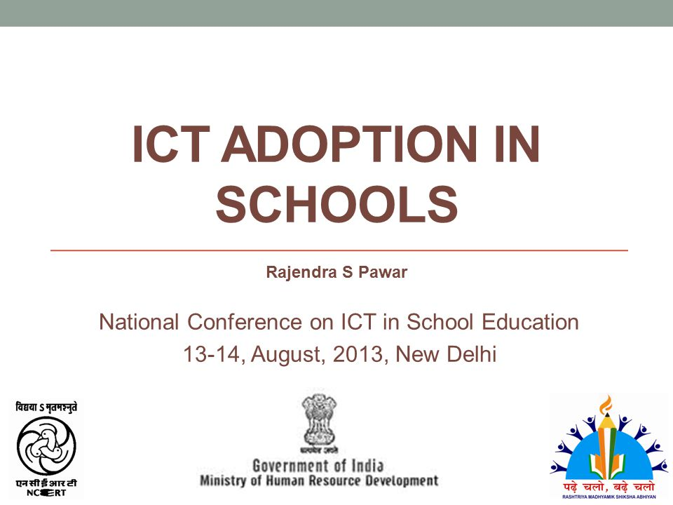National Conference on ICT in School Education, 13-14 August, 2013, New Delhi Development of children outside classwork ICT adoption in Schools Mind Champion Academy