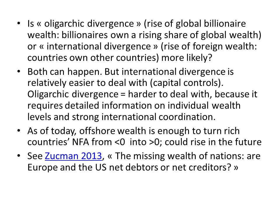 Is « oligarchic divergence » (rise of global billionaire wealth: billionaires own a rising share of global wealth) or « international divergence » (rise of foreign wealth: countries own other countries) more likely.