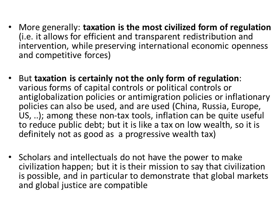 More generally: taxation is the most civilized form of regulation (i.e.