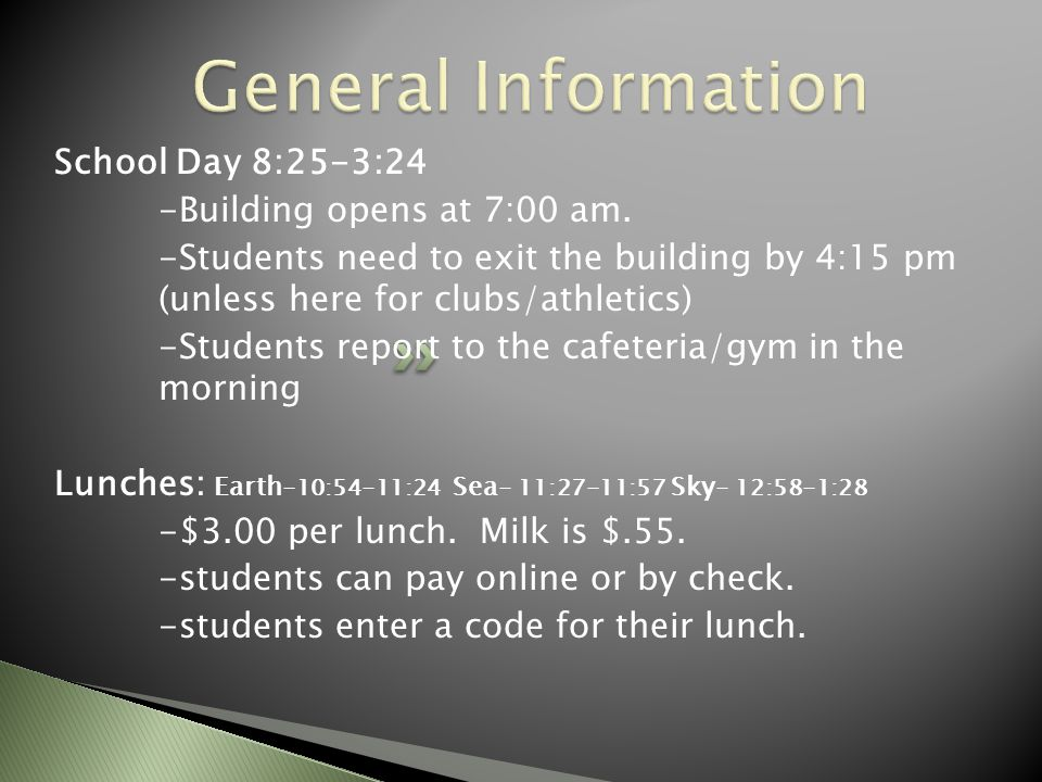 School Day 8:25-3:24 -Building opens at 7:00 am.
