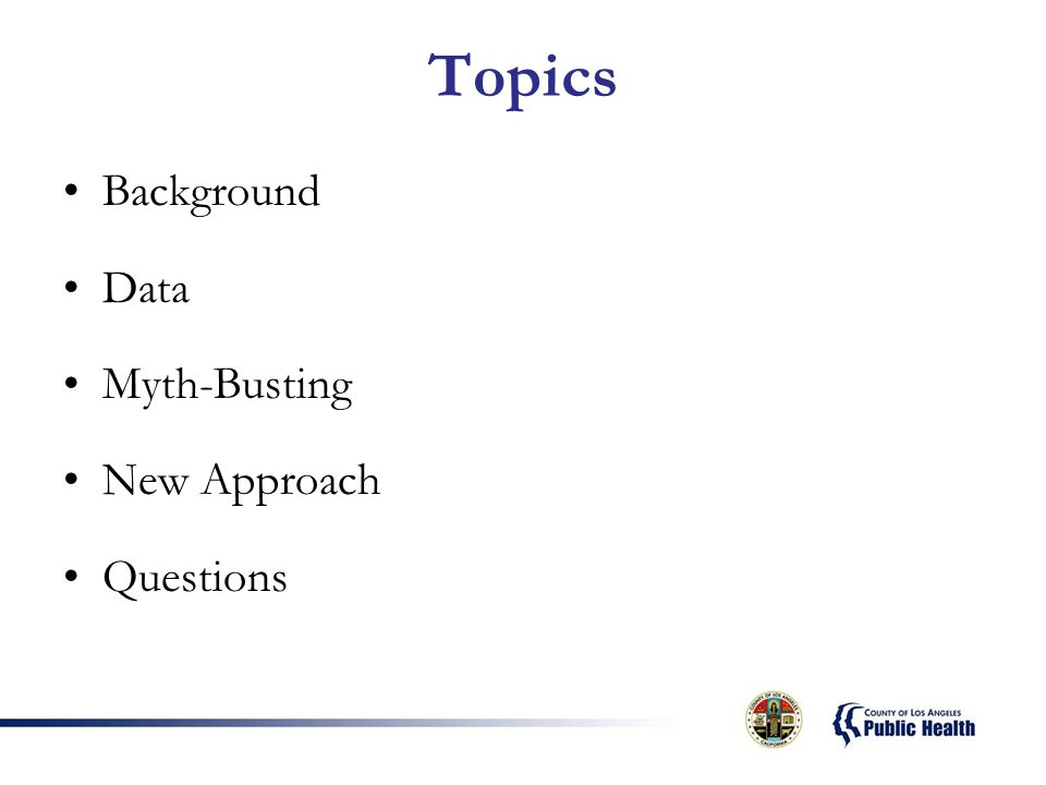 Topics Background Data Myth-Busting New Approach Questions