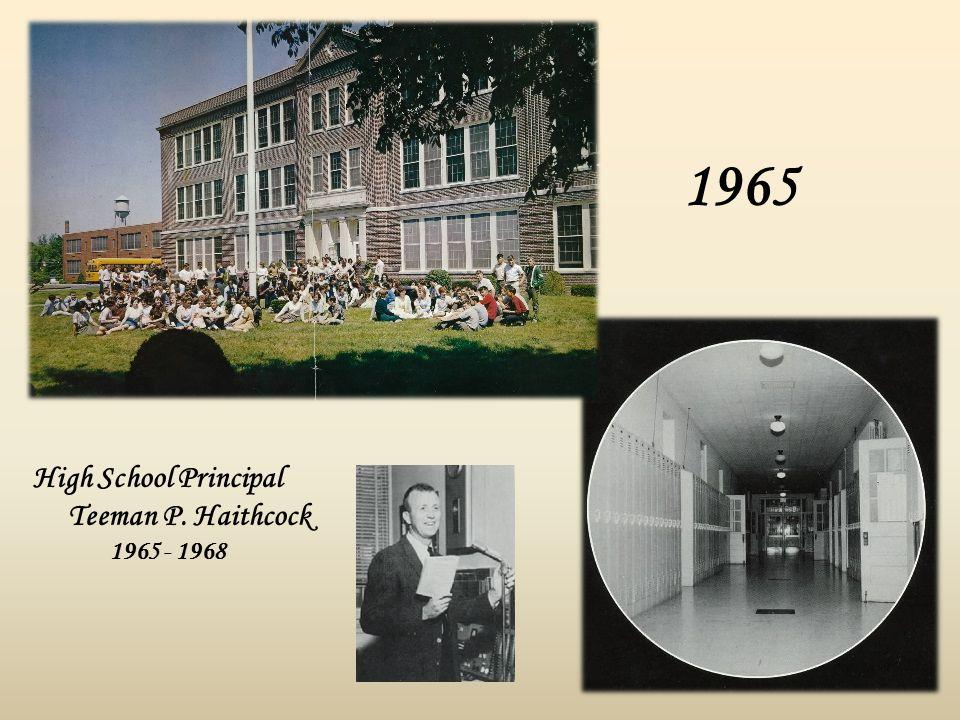 1965 High School Principal Teeman P. Haithcock 1965 - 1968
