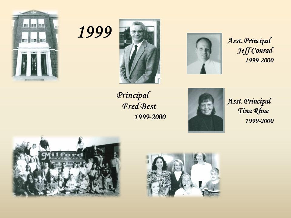 1999 Principal Fred Best 1999-2000 Asst. Principal Jeff Conrad 1999-2000 Asst. Principal Tina Rhue 1999-2000