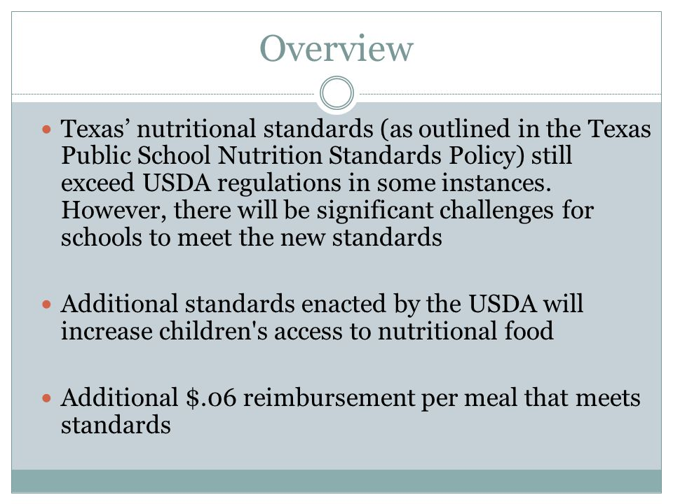 Changes to the Texas Public School Nutrition Policy Changes will be made to the actual Texas Agriculture Code to align TPSNP with new USDA requirements.