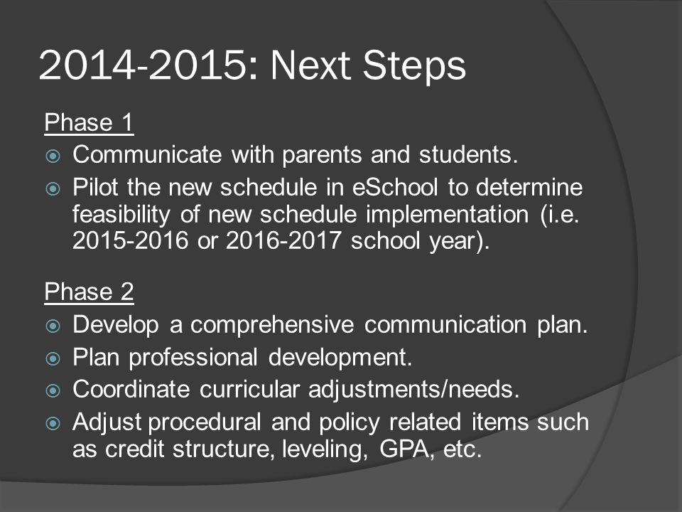 2014-2015: Next Steps Phase 1  Communicate with parents and students.