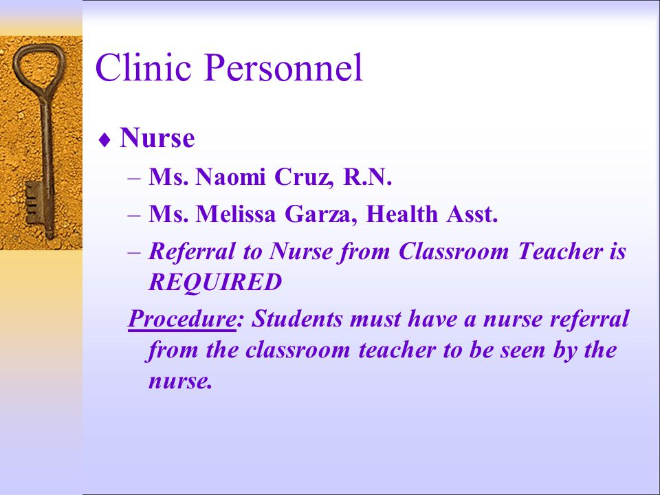Clinic Personnel  Nurse –Ms. Naomi Cruz, R.N. –Ms.