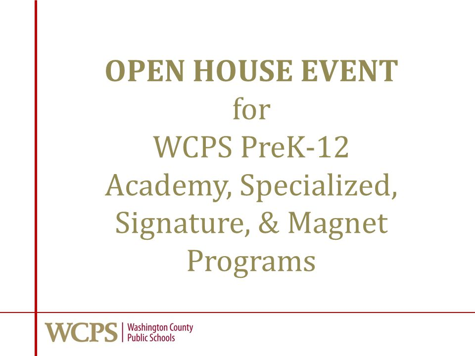OPEN HOUSE EVENT for WCPS PreK-12 Academy, Specialized, Signature, & Magnet Programs