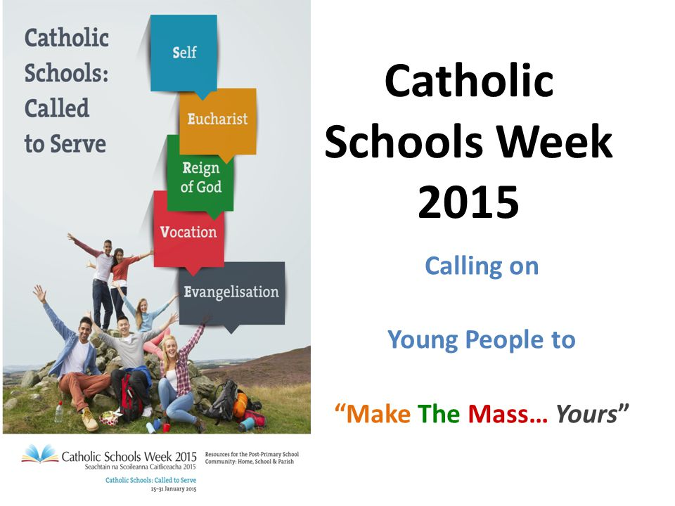 "Calling on Young People to ""Make The Mass… Yours"" Catholic Schools Week 2015"