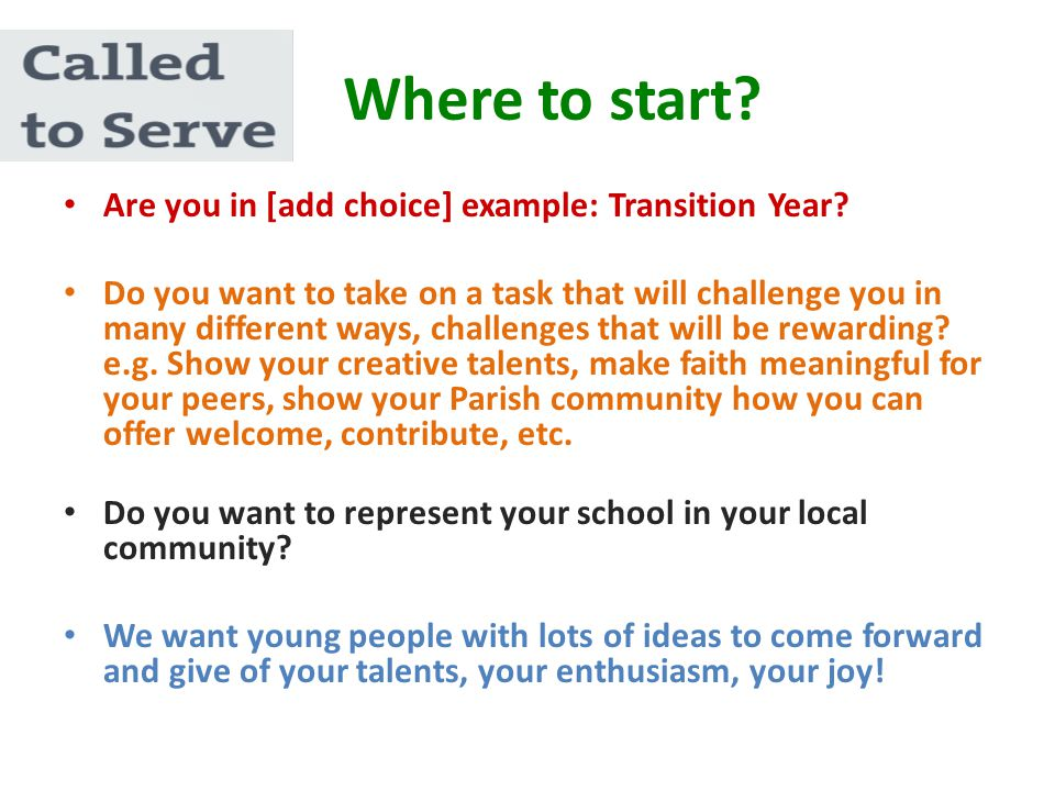 Where to start? Are you in [add choice] example: Transition Year? Do you want to take on a task that will challenge you in many different ways, challe