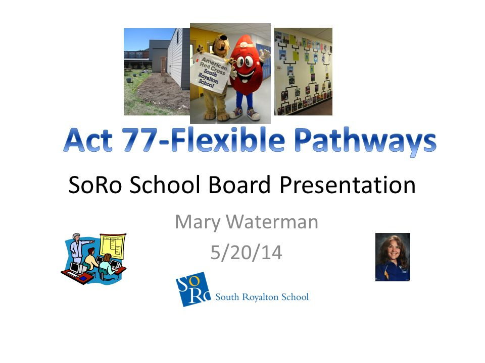 SoRo School Board Presentation Mary Waterman 5/20/14