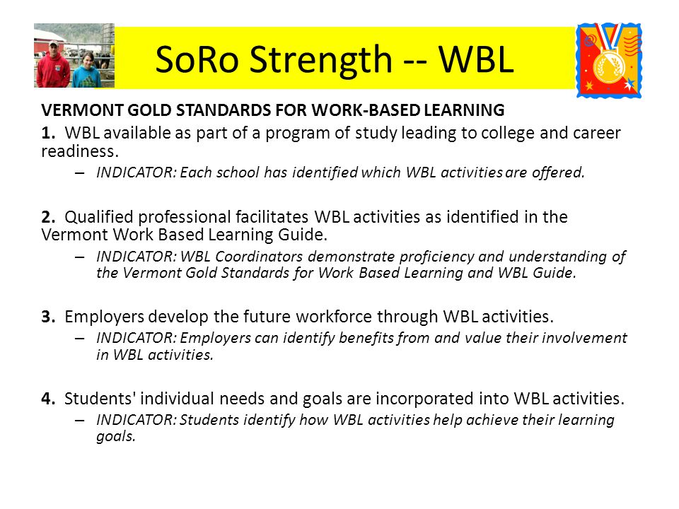 Con't.SoRo Component Strength CONTINUED: VERMONT GOLD STANDARDS FOR WORK-BASED LEARNING 5.