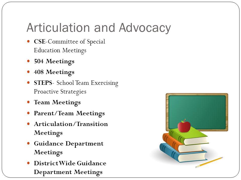 CSE-Committee of Special Education Meetings 504 Meetings 408 Meetings STEPS- School Team Exercising Proactive Strategies Team Meetings Parent/Team Mee