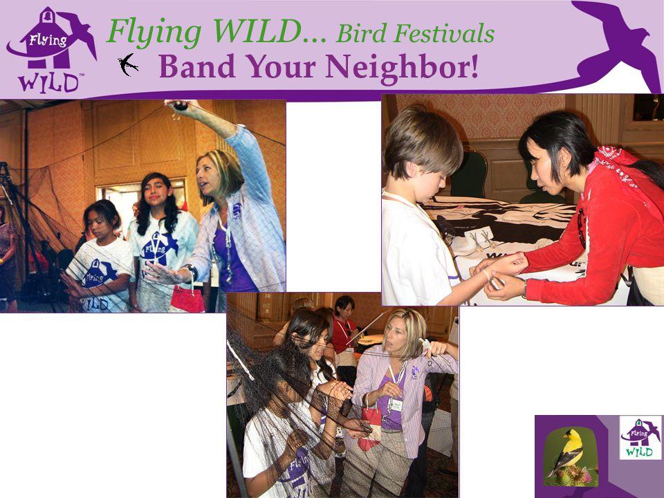 Flying WILD… Bird Festivals Band Your Neighbor!