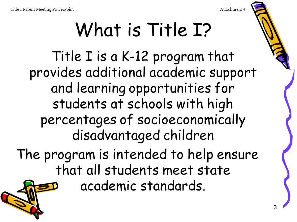 4 Goals of Title I Increase academic achievement Provide direct instructional support to students.