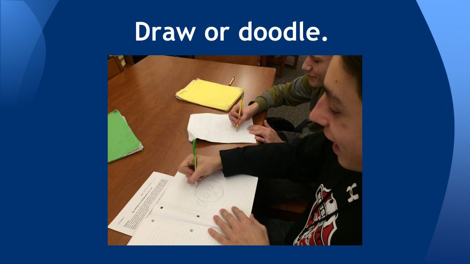Draw or doodle.