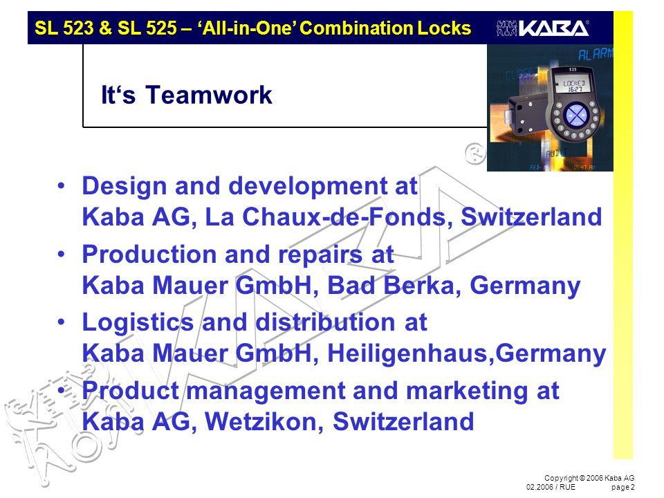 SL 523 & SL 525 – 'All-in-One' Combination Locks Copyright © 2006 Kaba AG 02.2006 / RUEpage 23 Code Denial User Group 2 USER 19 : : : : : : : USER 11 MANAGER 10 USER 29 : : : : : : : USER 21 MANAGER 20 User Group 1 MASTER 00