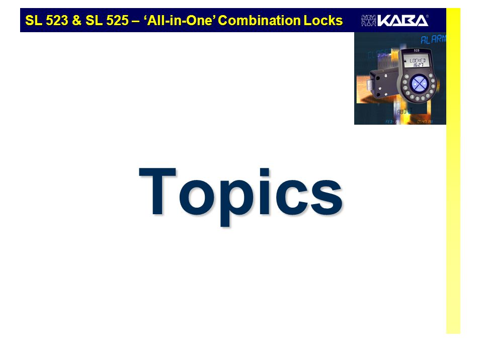 SL 523 & SL 525 – 'All-in-One' Combination Locks Copyright © 2006 Kaba AG 02.2006 / RUEpage 25 Manager Codes Head cashier, shift manager 2 Manager codes (head of groups 1 and 2) Subordinated to Master code Modify all codes of the respective user group Deny access to their user group Activate immediate time lock Change time delay and confirm.