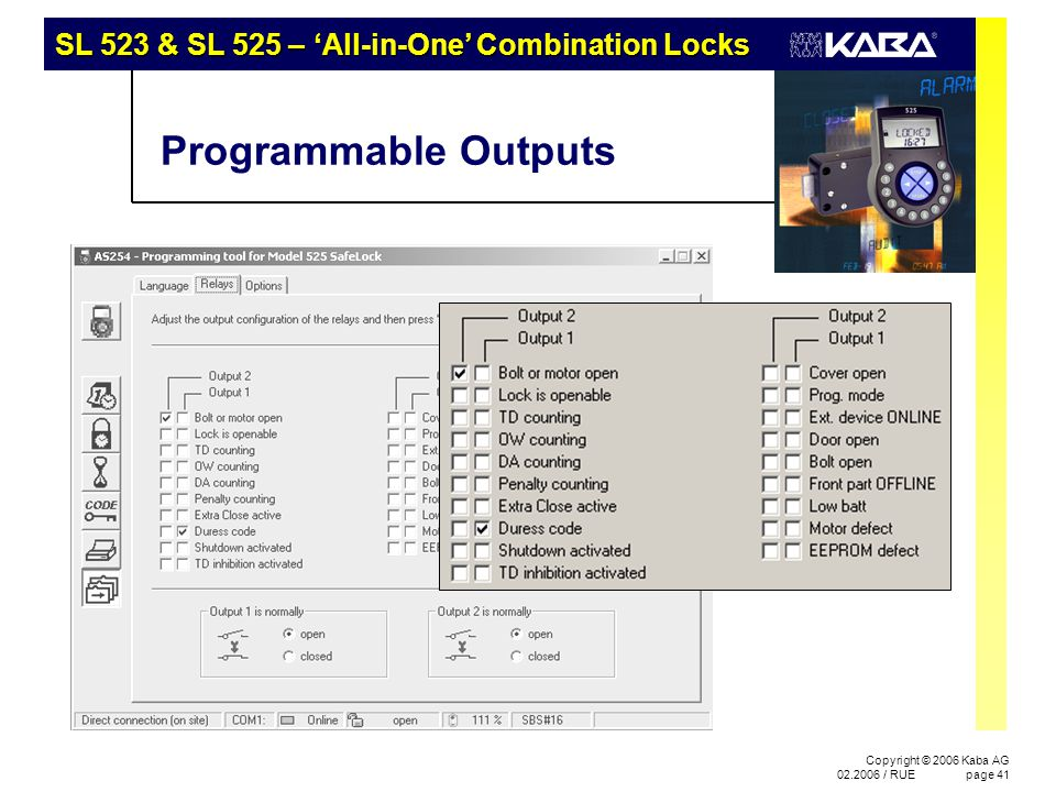 SL 523 & SL 525 – 'All-in-One' Combination Locks Copyright © 2006 Kaba AG 02.2006 / RUEpage 41 Programmable Outputs