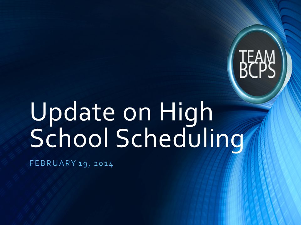 Update on High School Scheduling FEBRUARY 19, 2014