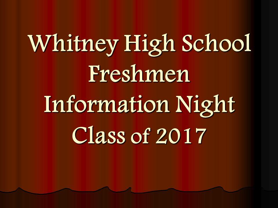 Whitney High School Freshmen Information Night Class of 2017