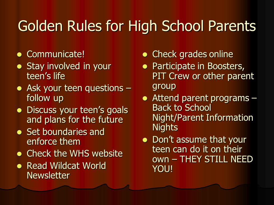 Golden Rules for High School Parents Communicate. Communicate.
