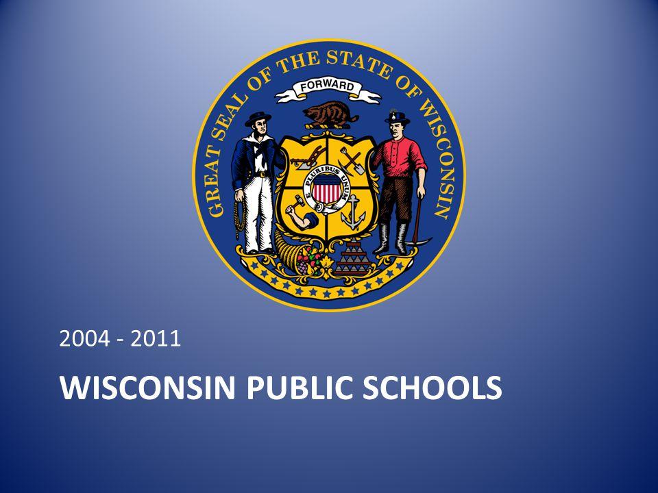 WISCONSIN PUBLIC SCHOOLS 2004 - 2011
