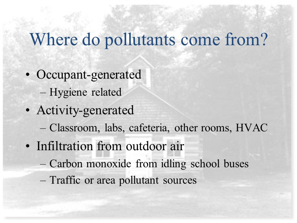Where do pollutants come from.