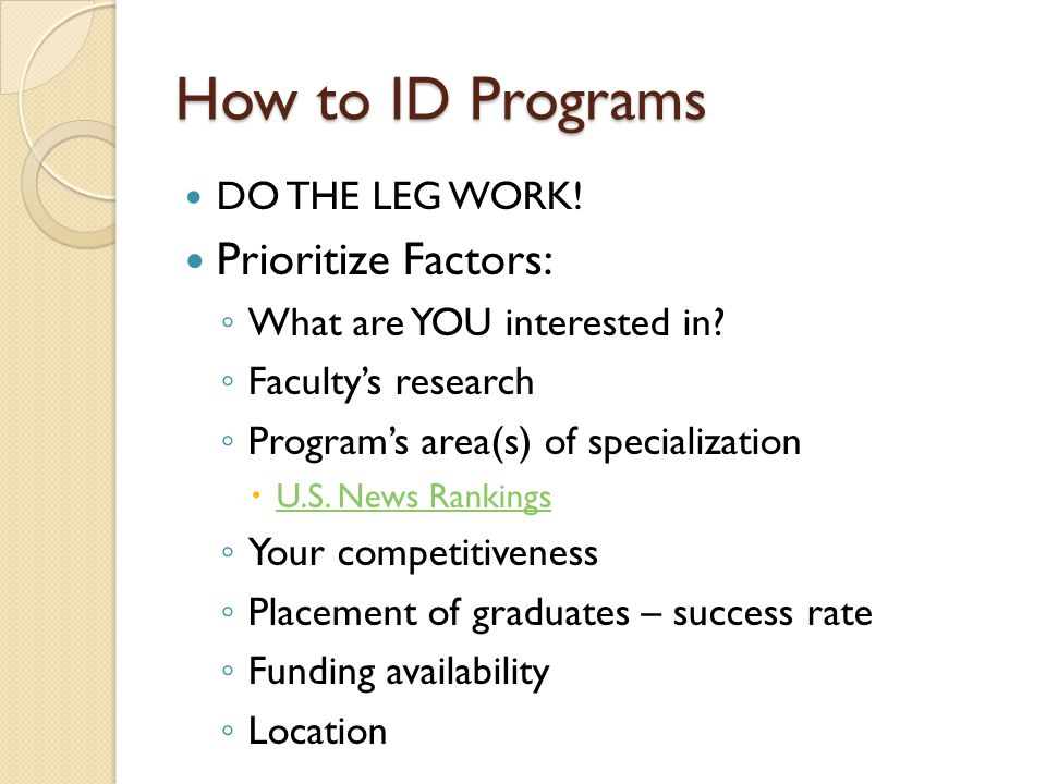 How to ID Programs Cont… What are you interested in.