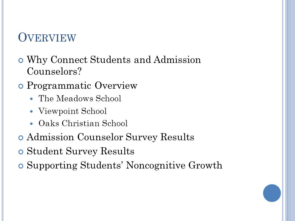 O VERVIEW Why Connect Students and Admission Counselors.