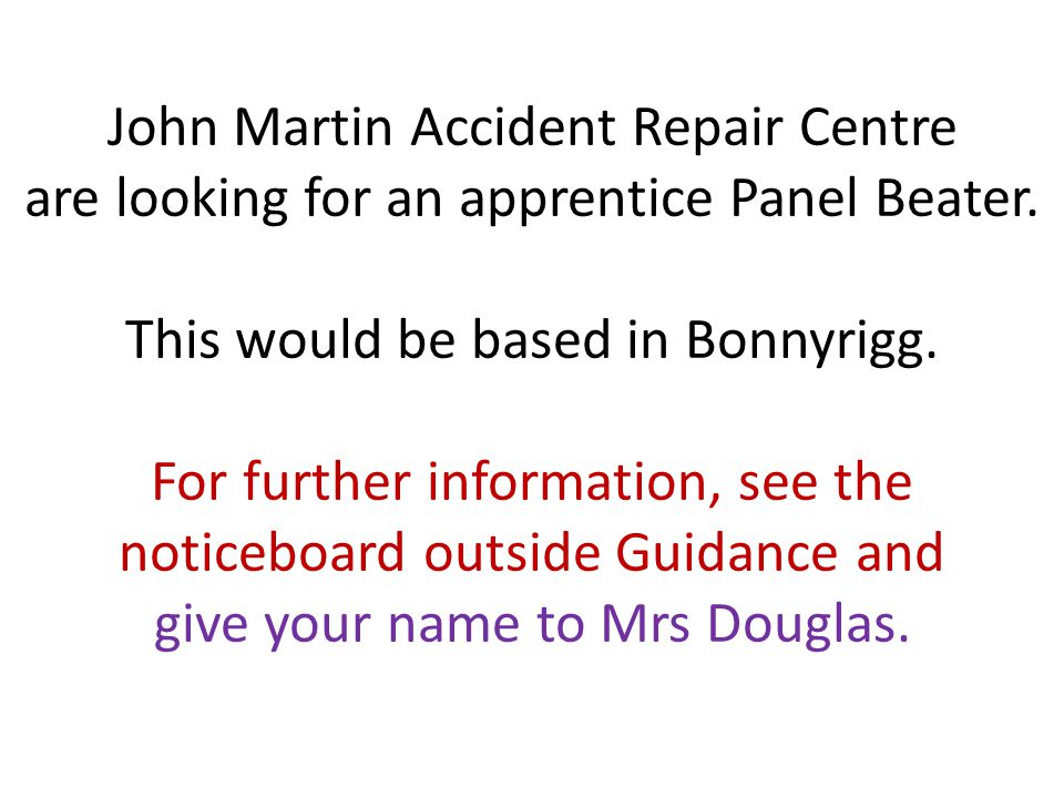 John Martin Accident Repair Centre are looking for an apprentice Panel Beater.