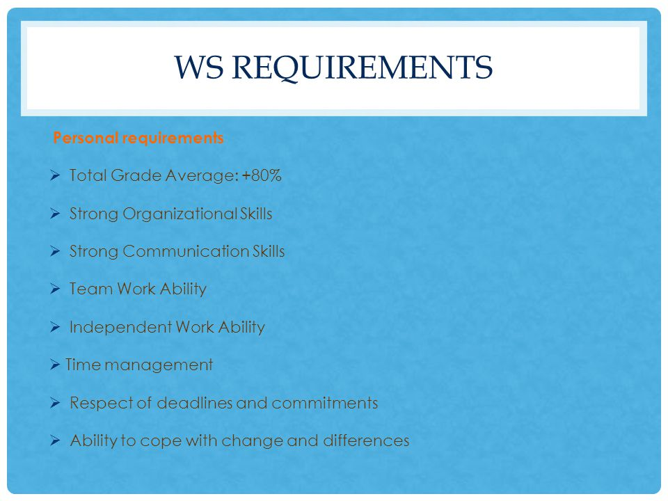 WS REQUIREMENTS Commitments 1.Before World School: Preparation Tasks 2.