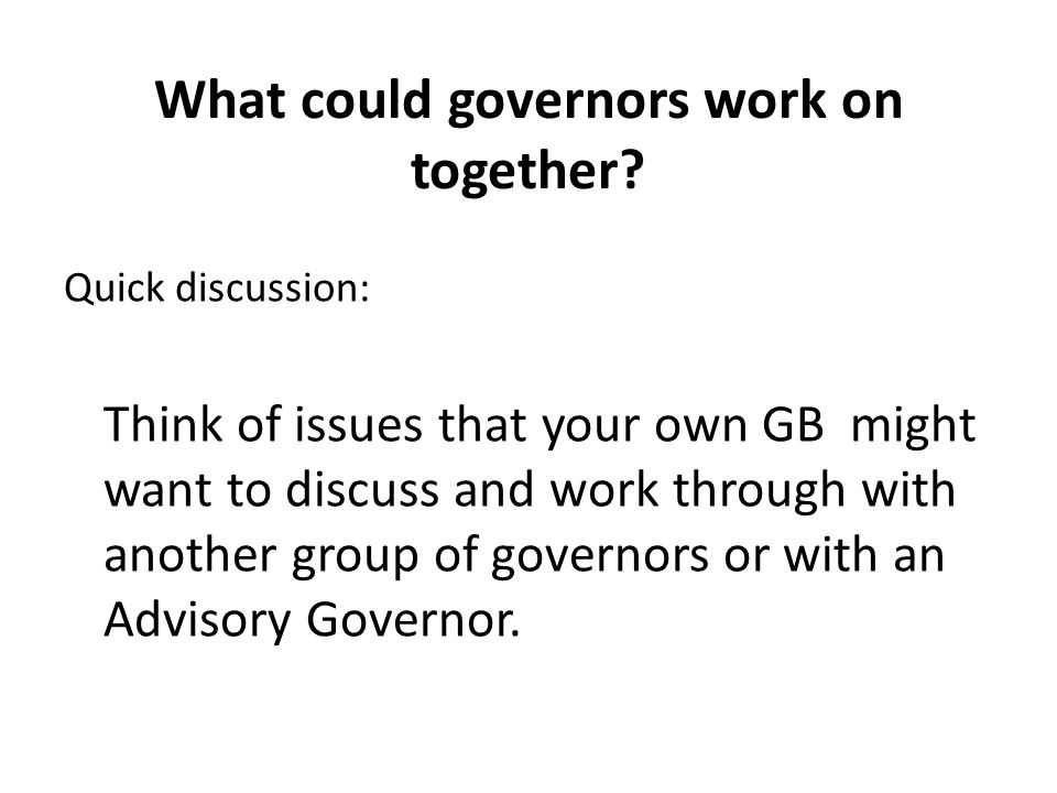 What could governors work on together.