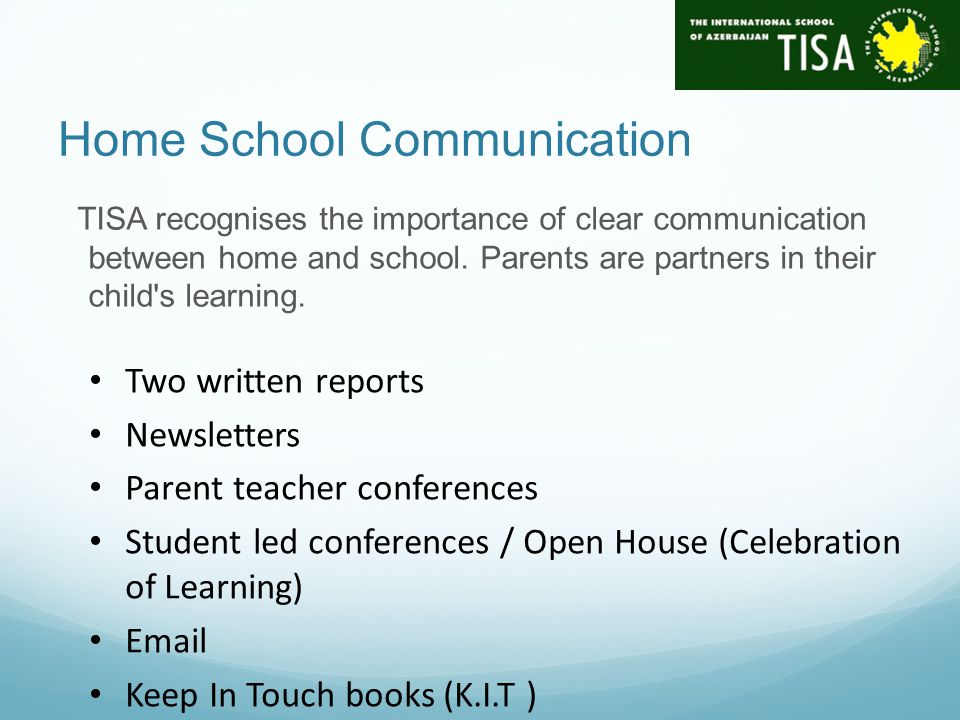 Home School Communication TISA recognises the importance of clear communication between home and school.