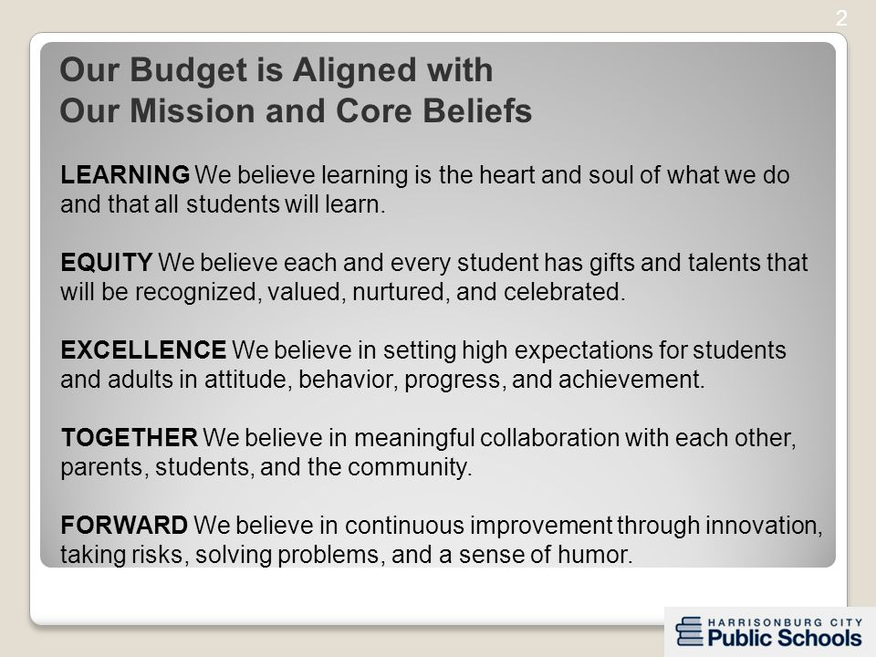 LEARNING We believe learning is the heart and soul of what we do and that all students will learn.