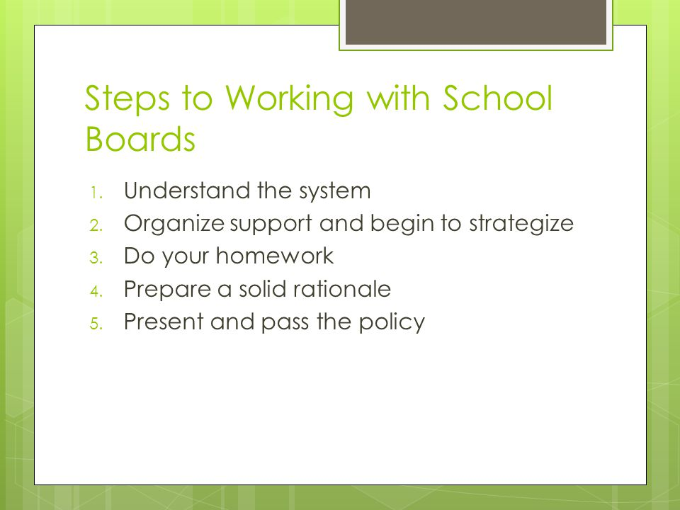 Steps to Working with School Boards 1. Understand the system 2.