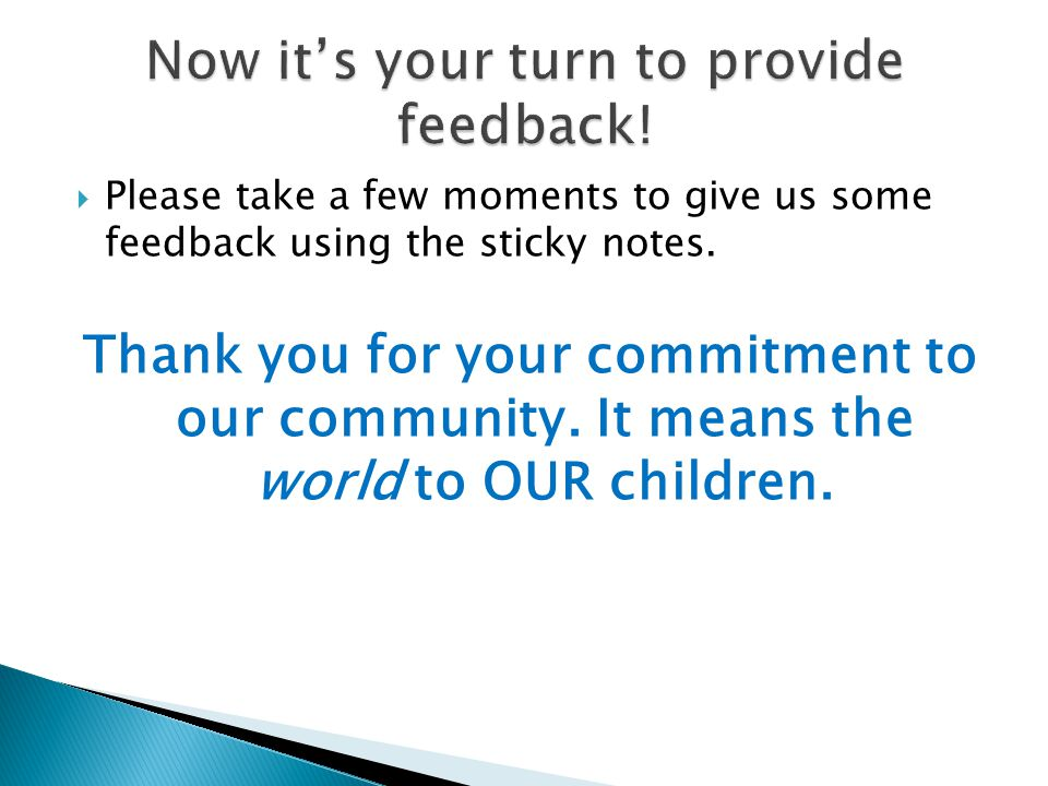  Please take a few moments to give us some feedback using the sticky notes.