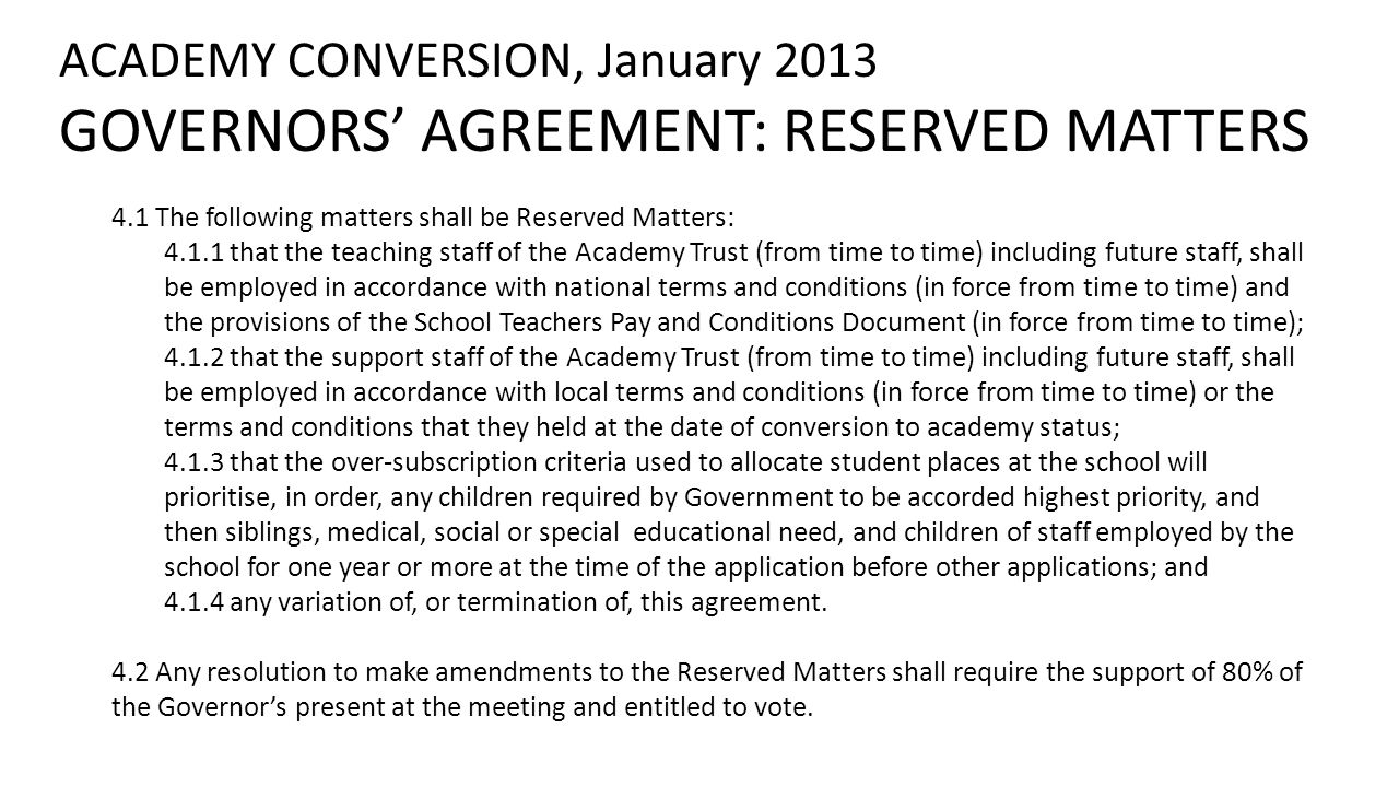 4.1 The following matters shall be Reserved Matters: 4.1.1 that the teaching staff of the Academy Trust (from time to time) including future staff, sh