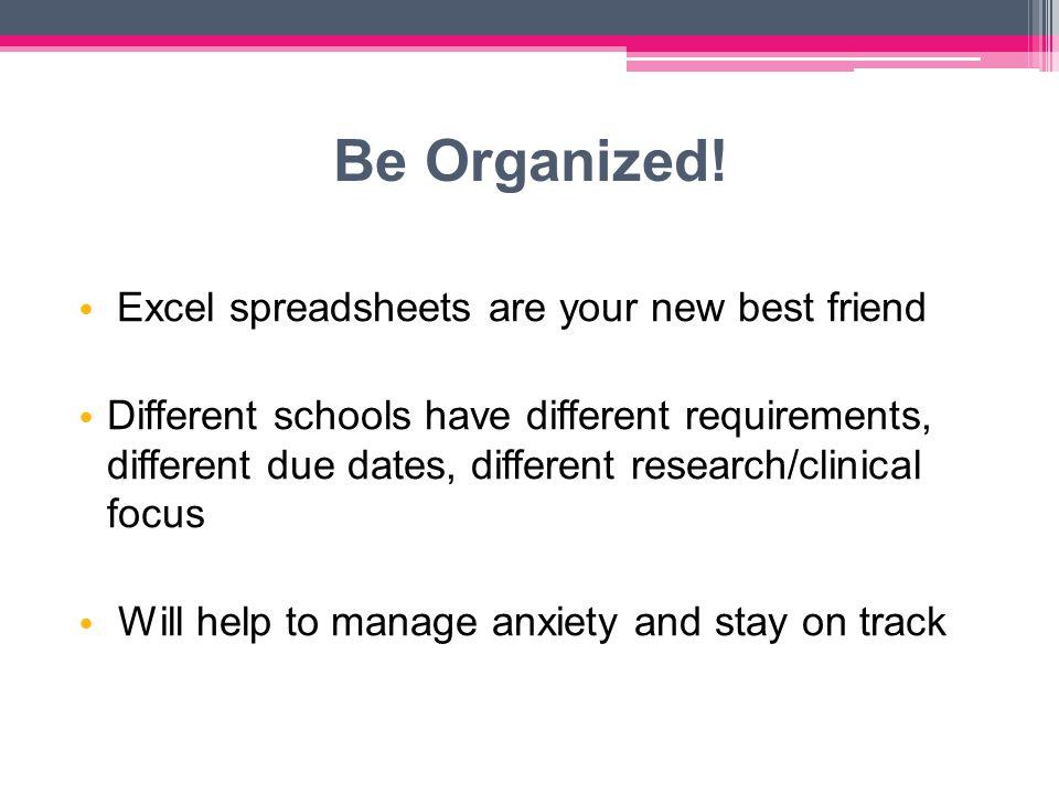 Be Organized.