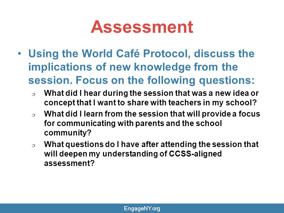 Assessment Using the World Café Protocol, discuss the implications of new knowledge from the session.