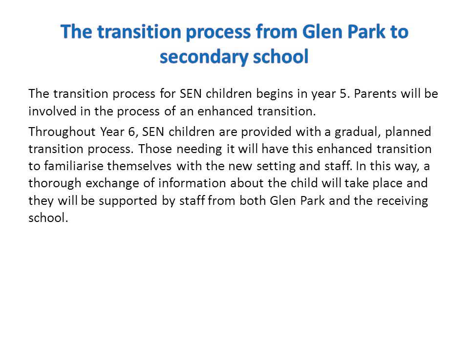 The transition process for SEN children begins in year 5.