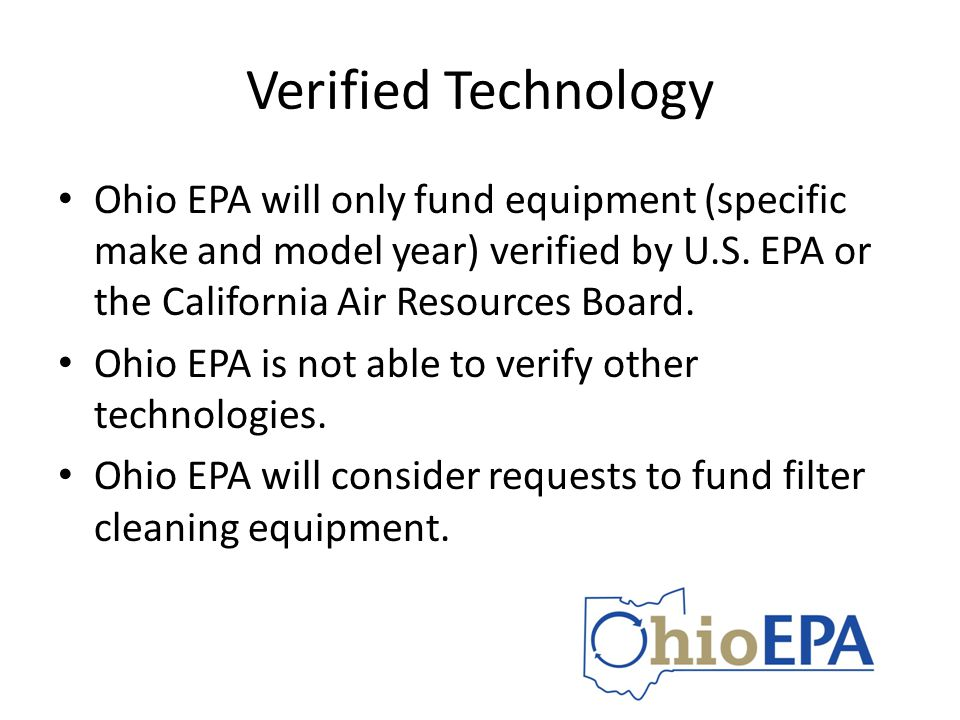 Verified Technology Ohio EPA will only fund equipment (specific make and model year) verified by U.S.